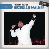 Setlist: The Very Best of Hezekiah Walker (Live)