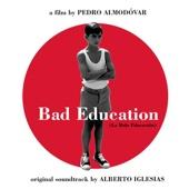 Bad Education (La Mala Educación) [Original Motion Picture Soundtrack]