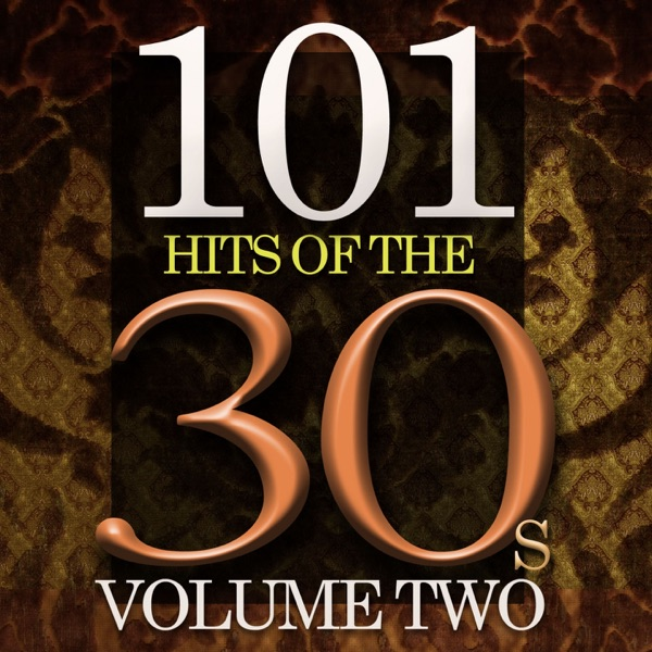 101 Hits of the Thirties, Vol. 2 | Various Artists