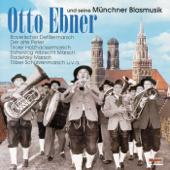 Otto Ebner und seine Münchner Blasmusik