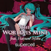 The World Is Mine (feat. Hatsune Miku)