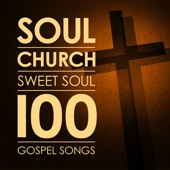 Soul Church - 100 Sweet Soul Gospel Songs
