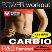 Power Workout Cardio - R&B Dance Remixed (135 BPM)
