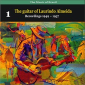 The Music of Brazil: The Guitar of Laurindo Almeida, Vol. 1 - Recordings 1949-1957