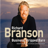 Business Stripped Bare - Richard Branson, Sir