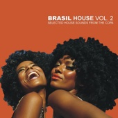 Brasil House, Vol. 2 - Selected House Sounds from the Copa