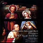 Johann Sebastian Bach: Cantatas BWV 62, 45, 192, 140