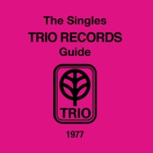 THE SINGLES TRIO RECORDS GUIDE 1977