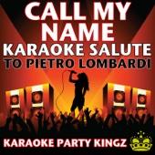 [Download] Call My Name (Karaoke Salute to Pietro Lombardi) MP3