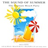 The Sound Of Summer: The Ultimate Beach Party