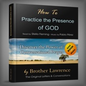How to Practice the Presence of God
