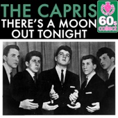 Download The Capris - There's a Moon Out Tonight (Digitally Remastered)