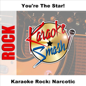 Narcotic (As Made Famous By Liquido) [Karaoke Version]