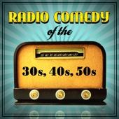 Radio Comedy Of The '30s, '40s & '50s