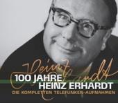 100 Jahre Heinz Erhardt - Die kompletten Telefunken-Aufnahmen
