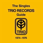 THE SINGLES TRIO RECORDS GUIDE 1974~1976