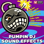 Pumpin DJ Sound Effects (Sound Effects for Cheer, Dance and Pom Routines and DJ Mixes)