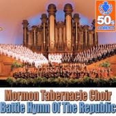 Download Mormon Tabernacle Choir - Battle Hymn of the Republic (Remastered)