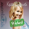 A Little Bit Wicked: Life, Love, and Faith in Stages (Unabridged) - Kristin Chenoweth