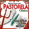 Música para una Pastorela Clásica. Navidad en México
