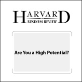 Are You a High Potential? (Harvard Business Review) (Unabridged) - Douglas A. Ready, Jay A. Conger, Linda A. Hill