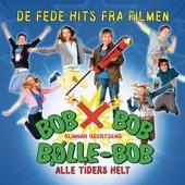 Bob Bob Bølle-Bob - Alle Tiders Helt (De Fede Hits Fra Filmen) [Audio Version]