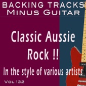 Minus Guitar - Classic Aussie Rock Vol 132 (Backing Tracks Minus Guitar)