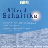 Schnittke: Piano Concerto, Violin Concerto No. 3 & Violin Sonata No. 3