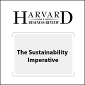 The Sustainability Imperative (Harvard Business Review) (Unabridged)