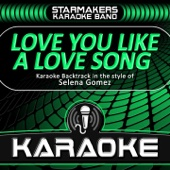 Love You Like A Love Song (Karaoke Backtrack in the Style of Selena Gomez & The Scene)