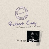 Authorized Bootleg: Robert Cray (Live Outdoor Concert, Austin, TX - May 25, 1987)