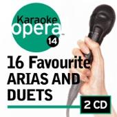 Karaoke Opera: 16 Favorite Arias Duets
