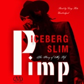 Pimp: The Story of My Life (Unabridged) - Iceberg Slim