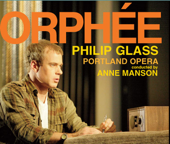 Philip Glass: Orphée (The Complete Opera Recording)