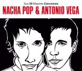 Sus 50 Mejores Canciones: Antonio Vega & Nacha Pop