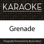 Grenade (Originally Performed by Bruno Mars) [Karaoke Instrumental with Background Vocals]