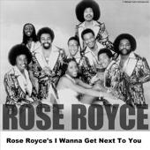 Rose Royce - I Wanna Get Next to You artwork