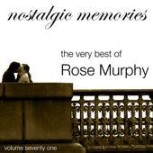 The Very Best of Rose Murphy (Nostalgic Memories Volume 71)