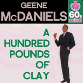 A Hundred Pounds of Clay (Digitally Remastered) - Geene McDaniels