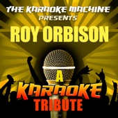 A Love So Beautiful (Roy Orbison Karaoke Tribute)