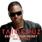 TAIO CRUZ FEAT. LUDACRIS Break your heart