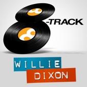 8-Track: Willie Dixon