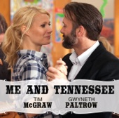 "Me and Tennessee (From the Motion Picture ""Country Strong"") - Tim McGraw & Gwyneth Paltrow"