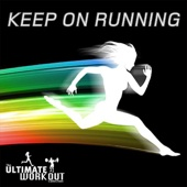 The Ultimate Workout Collection: Keep On Running