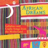 African Dreams - Lullabies and Cradle Songs from the Motherland - Various Artists