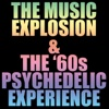 The Music Explosion & The '60s Psychedelic Experience