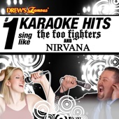 Drew's Famous # 1 Karaoke Hits: Sing Like The Foo Fighters & Nirvana