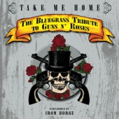 Take Me Home: The Bluegrass Tribute to Guns N Roses