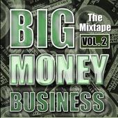 Big Money Business - The Mixtape, Vol. 2 - Various Artists