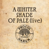 A Whiter Shade of Pale (Live) - Procol Harum featuring The Danish Radio Concert Orchestra & The Danish Radio Choir conducted by David Firman